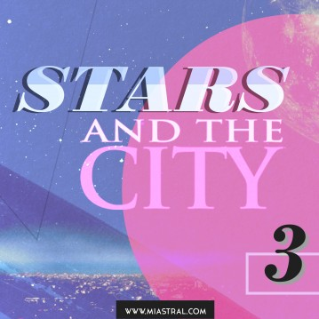 MIASTRAL - STARS AND THE CITY
