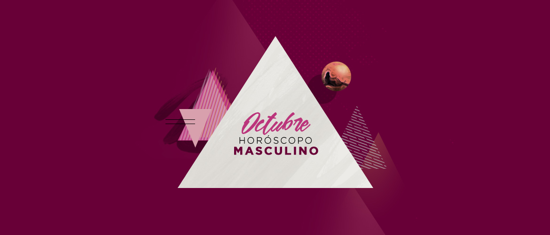 HORÓSCOPO MASCULINO DE OCTUBRE