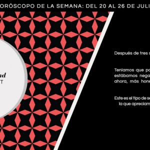 Horóscopo de la semana del 20 al 26 de julio